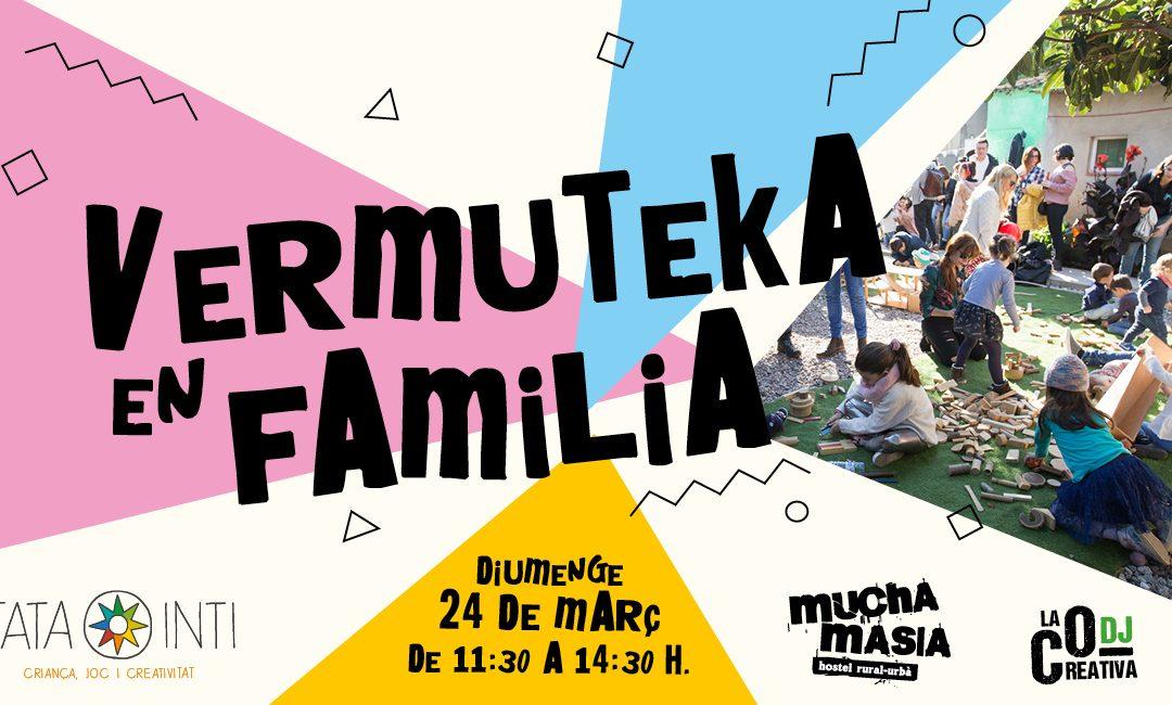 Estrenem temporada de Vermutekes en família  Mucha Masía